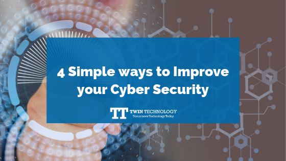 4 Simple ways to Improve your Cyber Security