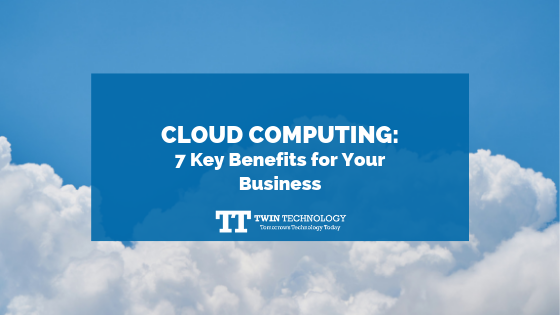 Cloud Computing: 7 Key Benefits for Your Business