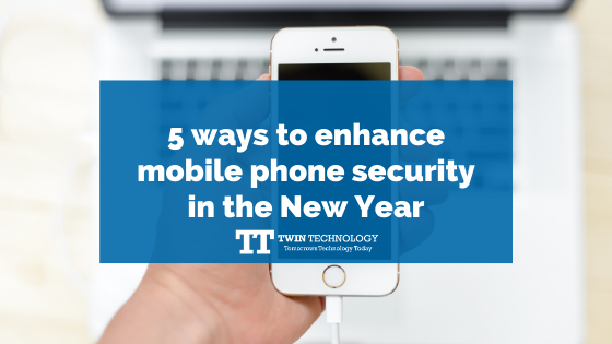 5 ways to enhance mobile phone security in the New Year