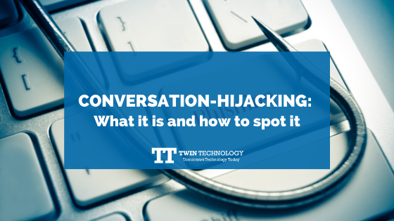 Conversation-hijacking: What it is and how to spot it