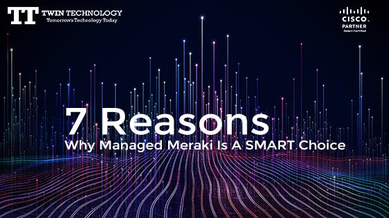 cisco-meraki-blog-7-reasons-blog-page